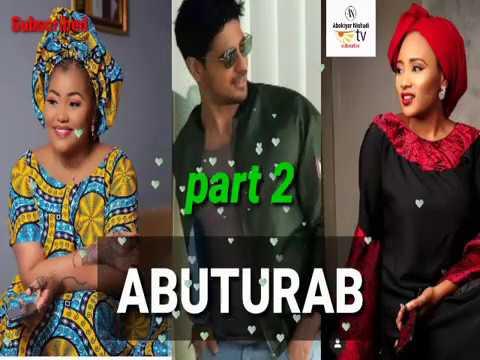 Download ABUTURAB part 2 latest Hausa Novels Audio labari Mai cike da Izgilanci,,yaudara ,soyayyah, tausayi