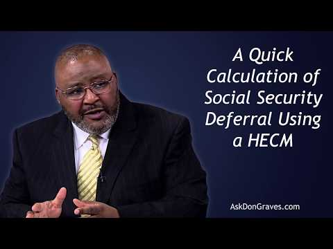 A Quick Calculation of Social Security Deferral Using a HECM