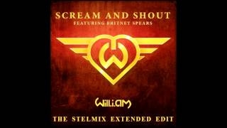 Will I Am feat. Britney Spears - Scream & Shout (The Stelmix Extended Edit) [Dirty] PITCHED