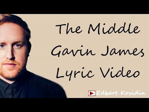 Gavin James - The Middle (Lyrics Video)