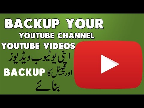 How To Backup Your YouTube Channel And Download Youtube Videos In Urdu / Hindi