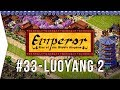 Emperor ► Mission 33 The Budding of Buddhism - Luoyang - [1080p Widescreen] - Let's Play Game