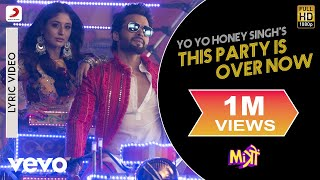 This Party Is Over Now - Yo Yo Honey Singh| Lyric Video| Mitron| Jackky| Kritika