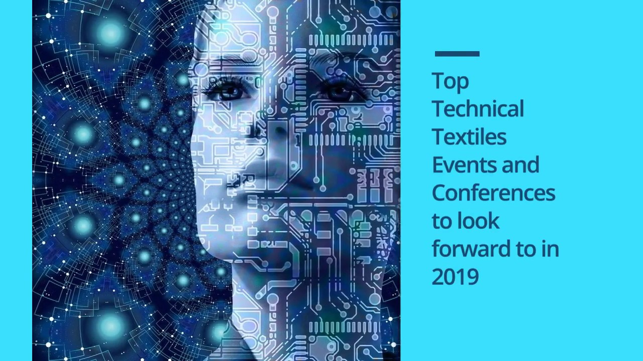 Top Must-See Technical Textiles Events & Conferences of 2019 | Technical Textiles | Fibre2Fashion