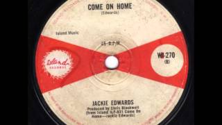 JACKIE EDWARDS.....    COME ON HOME .1966.