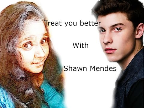 TREAT YOU BETTER- SHAWN MENDES (Smule...