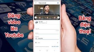 Cách đăng video lên Youtube bằng điện thoại đơn giản