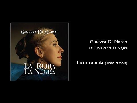 Ginevra Di Marco - La Rubia canta La Negra - Tutto cambia (Todo cambia)