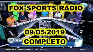 FOX SPORTS RÁDIO 09/05/2019 - FSR COMPLETO - TRETA FACINCANI X MANO