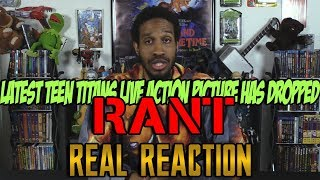 Latest Teen Titans Live Action Picture Has Dropped....Real Reaction RANT