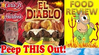 Carl's Jr.® | Hardee's® El Diablo Thickburger® Review! Peep This Out!