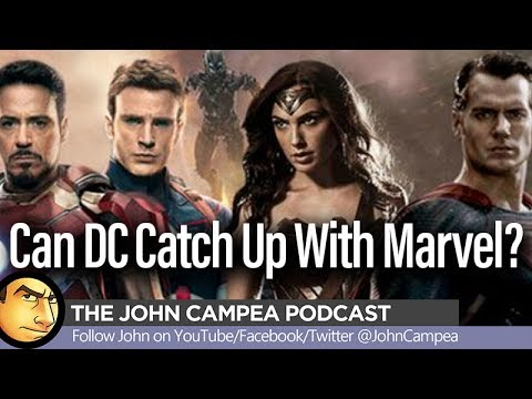 Can DC Catch Up With Marvel? - The John Campea Podcast