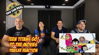 TEEN TITANS GO! TO THE MOVIES Trailer REACTION