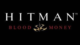 Hitman Blood Money : Смерть Шоумена (1 миссия)