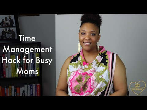 Time Management Hack for Busy Moms