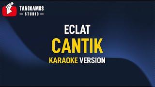 Cantik - Kahitna (Eclat Cover) (Karaoke)