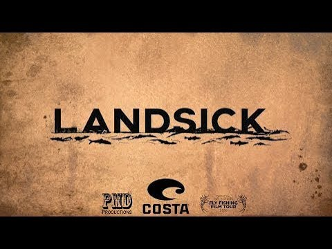 LANDSICK | Fly Fishing Film Tour 2018