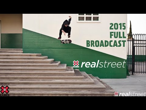 REAL STREET 2015: FULL BROADCAST | World of X Games