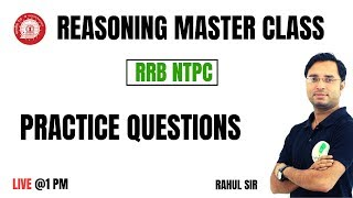 🔴 RRB NTPC SPECIAL CLASS || PRACTICE QUESTIONS  || REASONING BY RAHUL MISHRA SIR 🙂