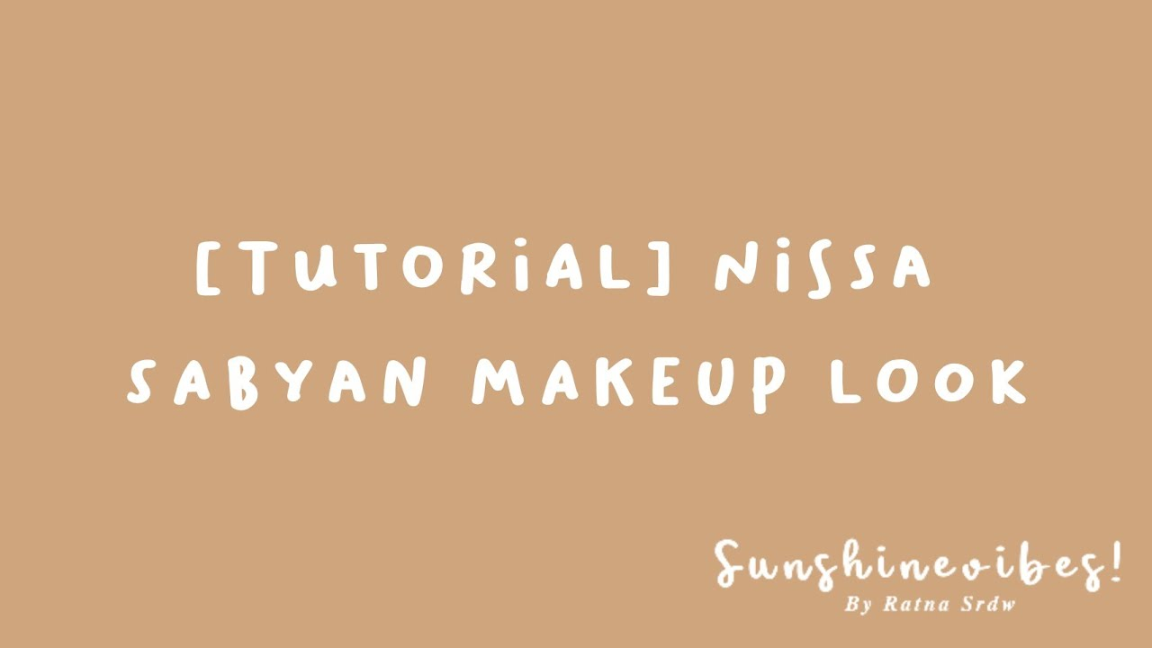 tutorial makeup & hijab ala nissa sabyan || ratna srdw - youtube