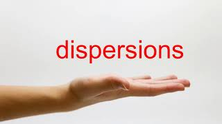 How to Pronounce dispersions - American English