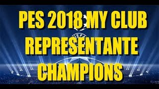 PES 2018 MY CLUB   REPRESENTANTE CHAMPIONS LEAGUE MAS MINI BALL OPENING!!!