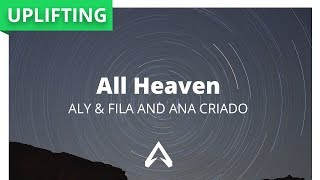 Aly Fila And Ana Criado All Heaven