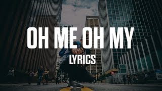 Jordan Solomon - Oh Me Oh My (Lyrics)