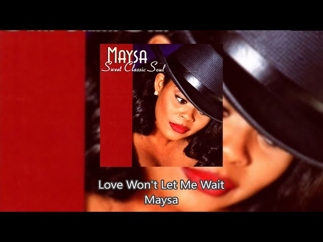 Love Won't Let Me Wait - Maysa