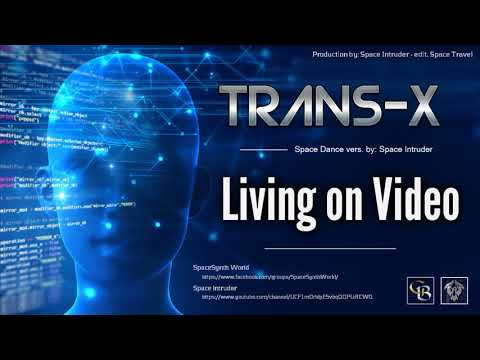 ✯ Trans-X - Living on Video (Space Dance vers. by: Space Intruder) edit.2k18 mp3