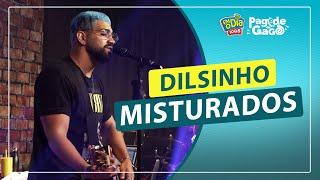 Dilsinho - Misturados