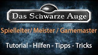 DSA Das schwarze Auge Spielleiter Meister Gamemaster Tutorial Tipps Hilfen Regeln