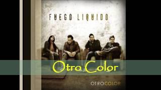 Fuego Liquido  Otro Color