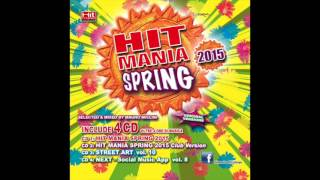 Hit Mania Spring 2015 - Club Version (Complete CD) mp3