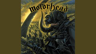 Provided to YouTube by Warner Music Group We Are Motorhead · Motörh...
