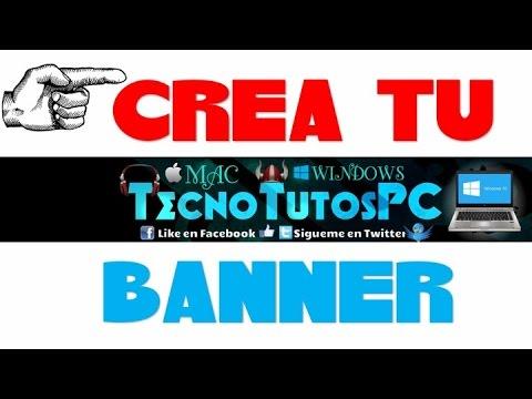 Como Crear un Banner para YouTube 2016 SIN PROGRAMAS Y FACIL