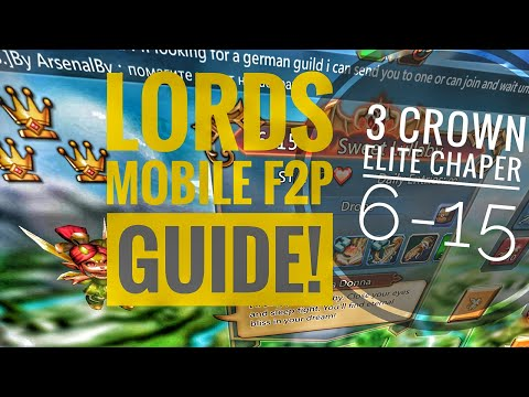 Lords Mobile - F2P Elite Chapter 6-15 3 Crown Guide