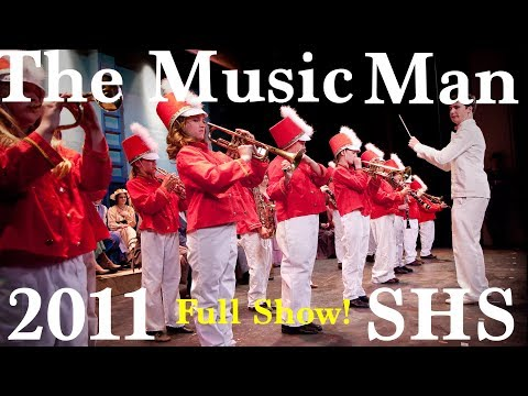 The Music Man - 2011 - Shasta High School - Full Show!