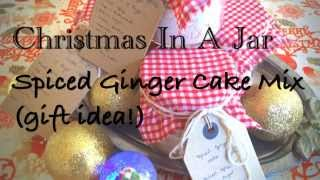 Food In A Jar & Spiced Ginger Cake (gift Ideas)