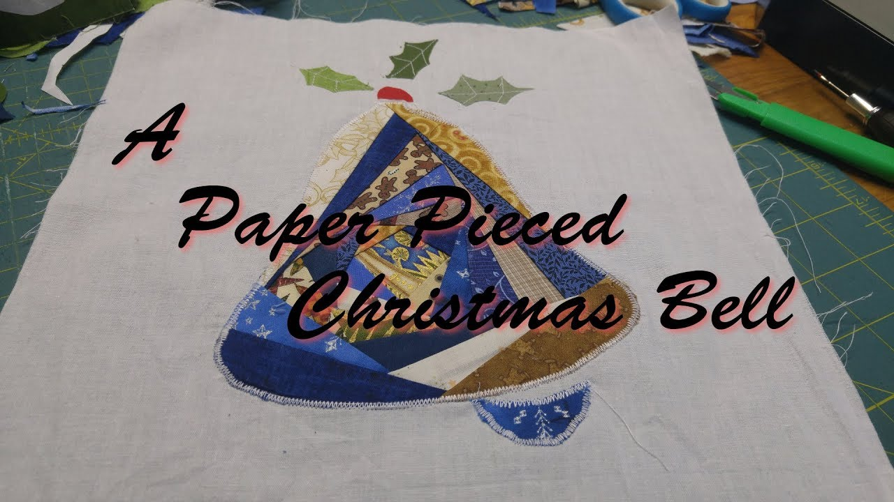 A Paper Pieced Christmas Bell - YouTube