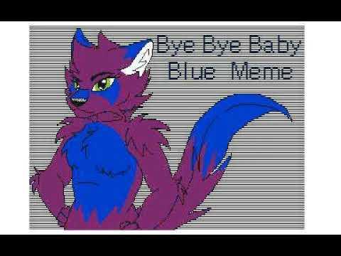 hqdefault bye bye baby blue meme youtube
