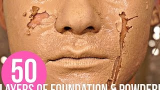 50 Layers of Foundation & Powder!