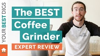 The Best Coffee Grinder of 2018
