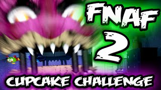 FNAF 2 ONE YEAR ON! || Cupcake Challenge || Five Nights at Freddy's 2 Jumpscares