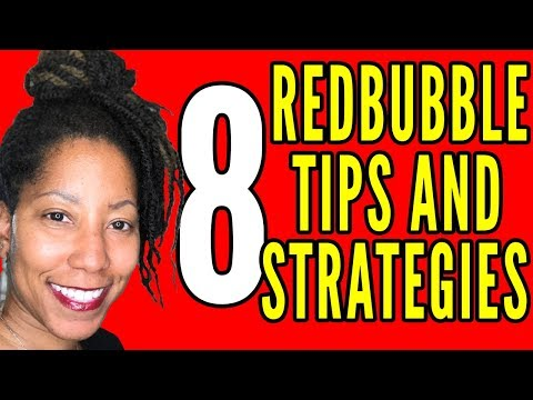8 More RedBubble Tips & Strategies You Can Use!