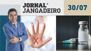 Jornal Jangadeiro 30/07/21, com Julião Junior - Notícias, informações, dicas e mais