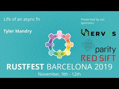 RustFest Barcelona - Tyler Mandry: Life Of An Async Fn