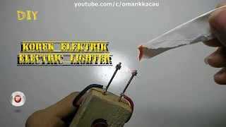 cara mudah membuat korek elektrik