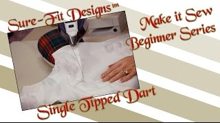 Tutorial 05 Beginning Sewing Series  Make it Sew-Sewing Single Darts by Sure-Fit Designs™