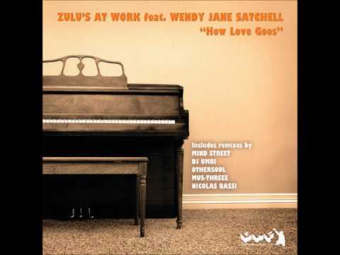 Zulu's At Work FT. Wendy Jane Satchell - How Love Goes- (Mus Threee Salento Mix)